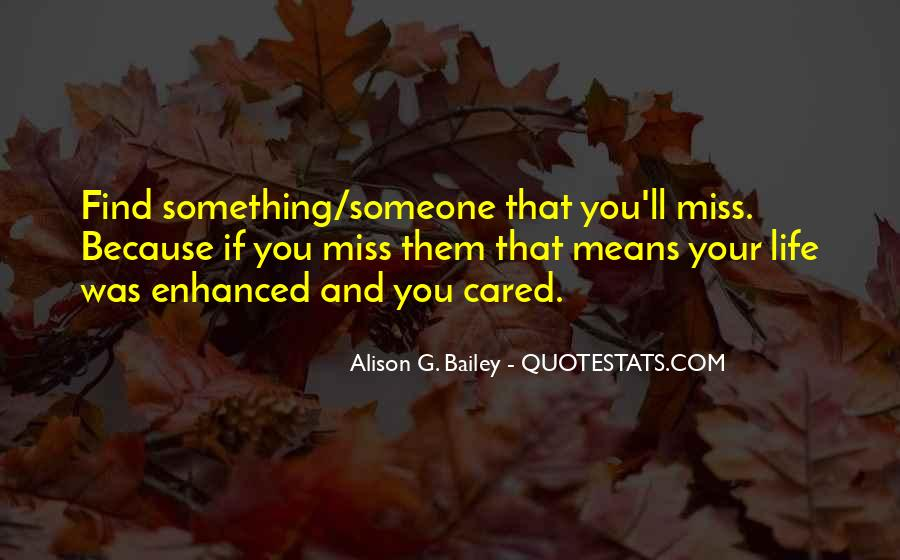 Quotes About Someone That You Miss #914257