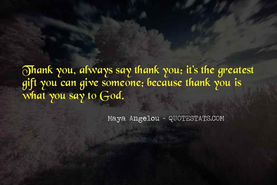 Quotes About Saying Thank You For The Gift #1360366