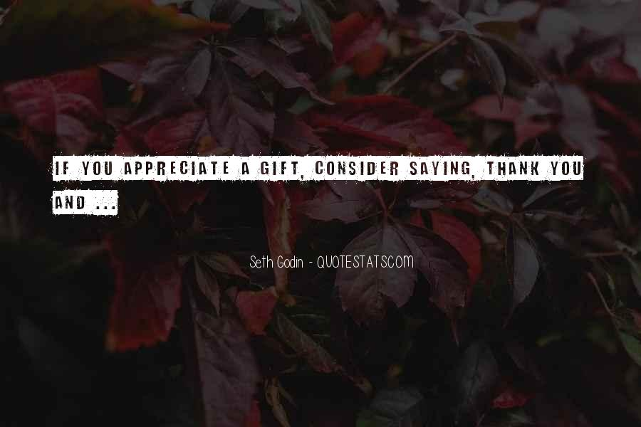 Quotes About Saying Thank You For The Gift #816833