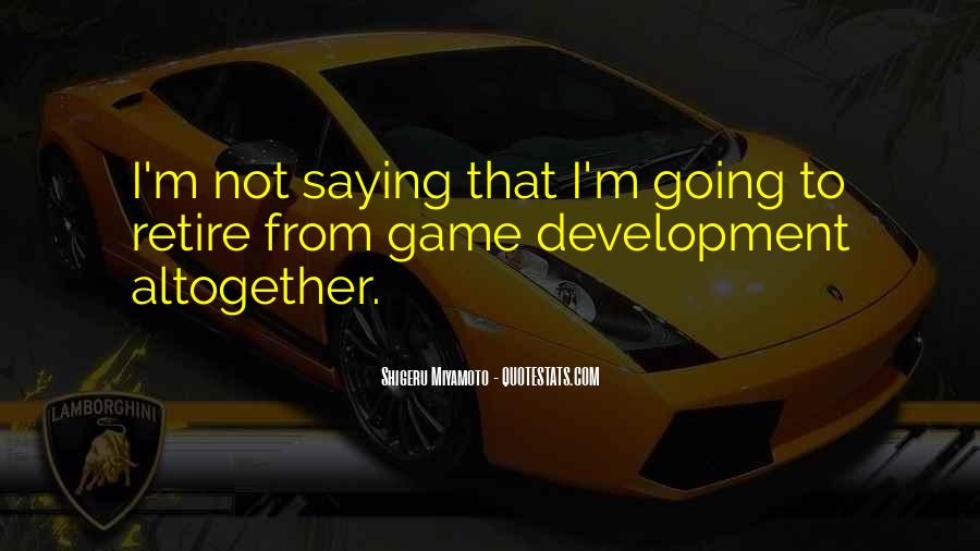 Quotes About Game Development #1275579