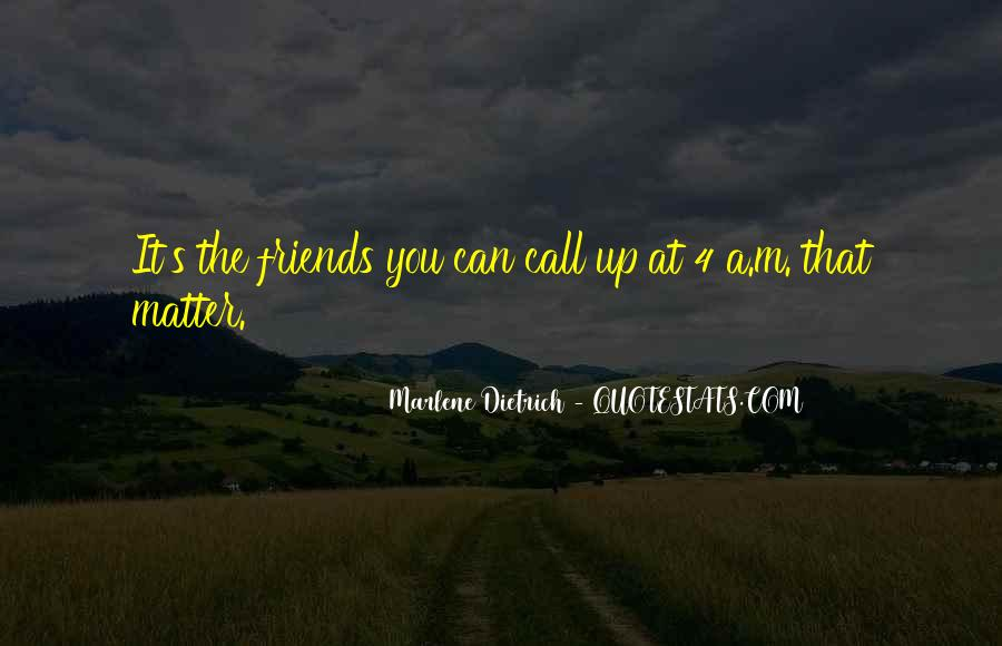 Quotes About Friends That Matter #1863754