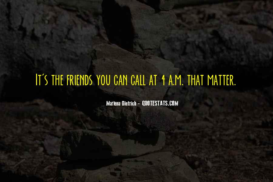 Quotes About Friends That Matter #297022