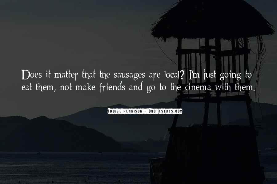 Quotes About Friends That Matter #634103