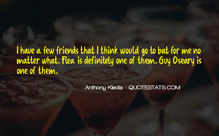 Quotes About Friends That Matter #781854