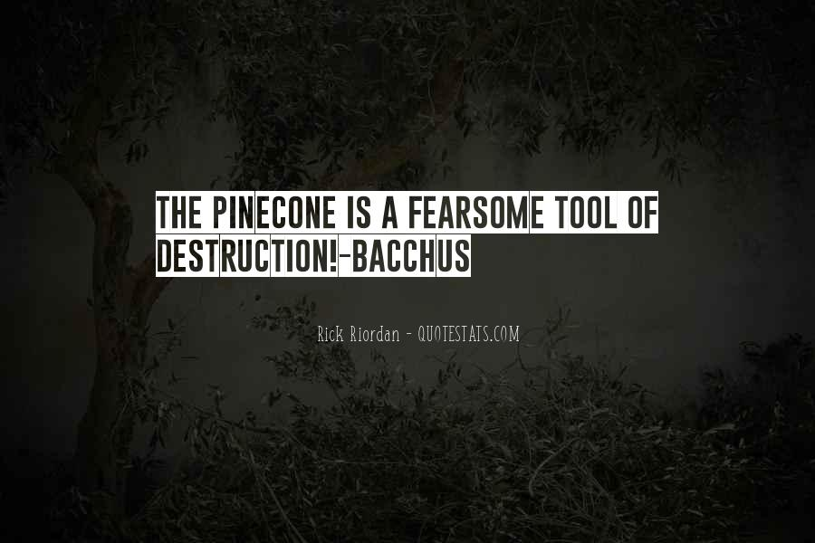 Quotes About Pinecone #1411810