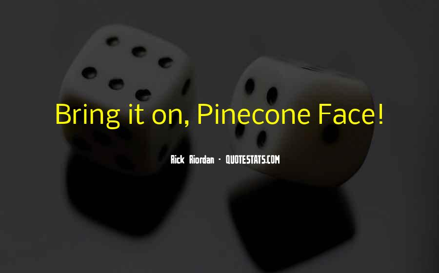 Quotes About Pinecone #173229