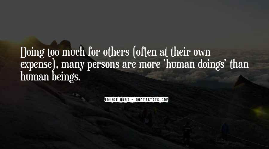 Quotes About Doing Too Much For Others #750795