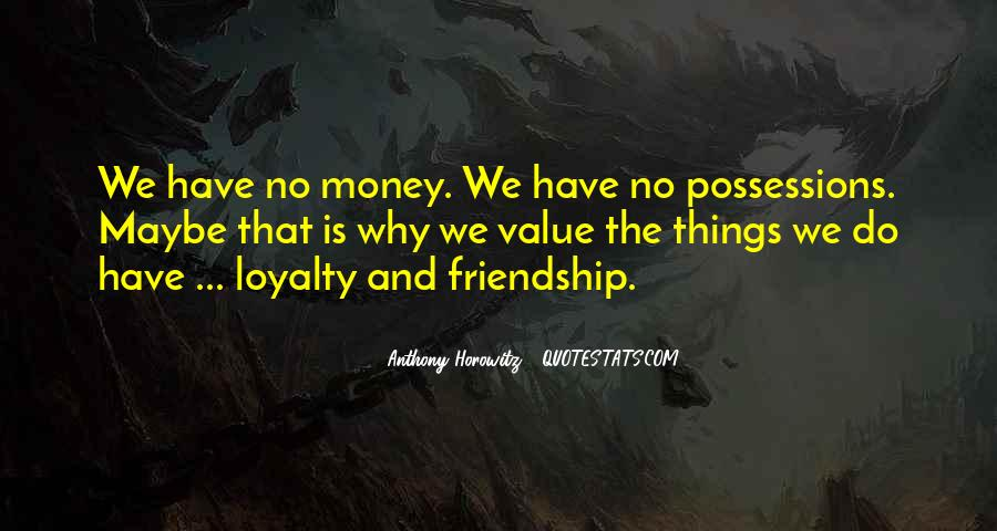 Quotes About Money Vs Friendship #57279