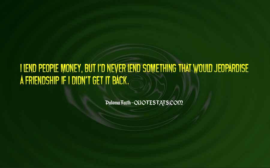 Quotes About Money Vs Friendship #672843
