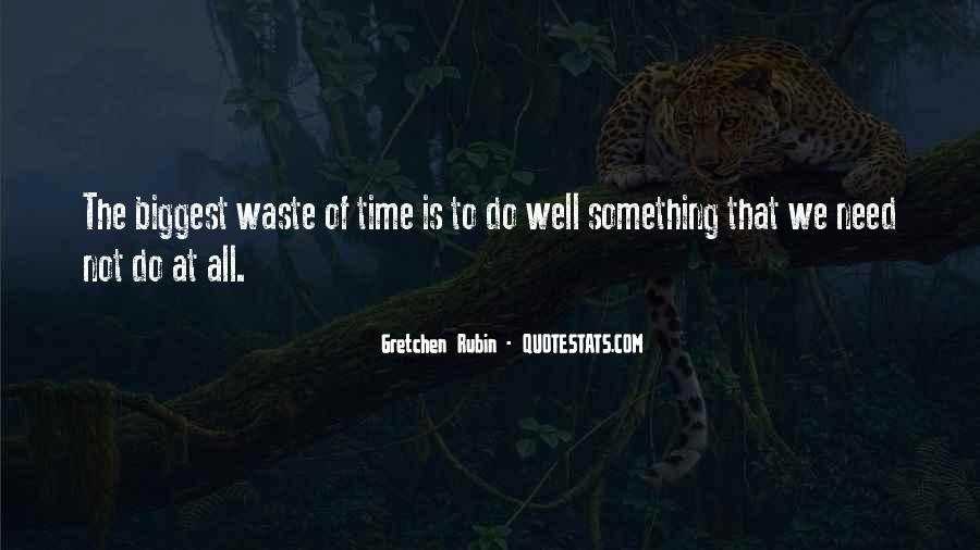 Quotes About Waste Of Time #162690