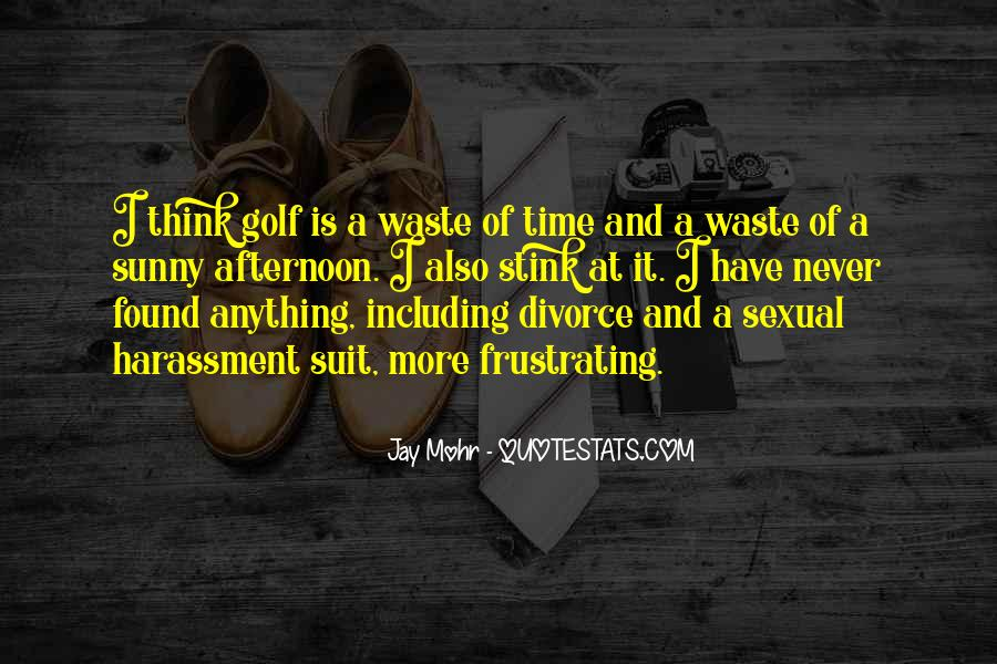 Quotes About Waste Of Time #195027