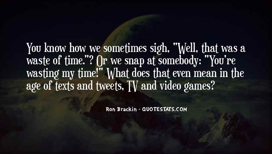 Quotes About Waste Of Time #29656