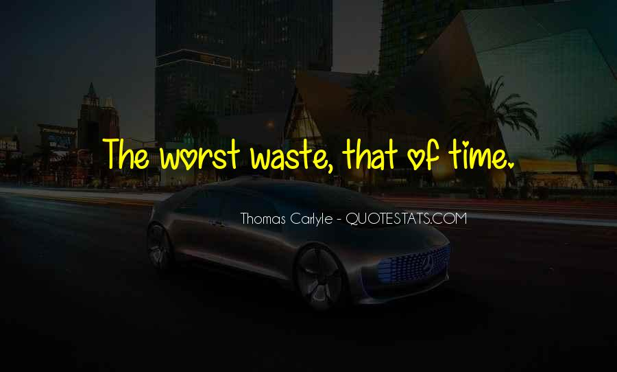 Quotes About Waste Of Time #52351