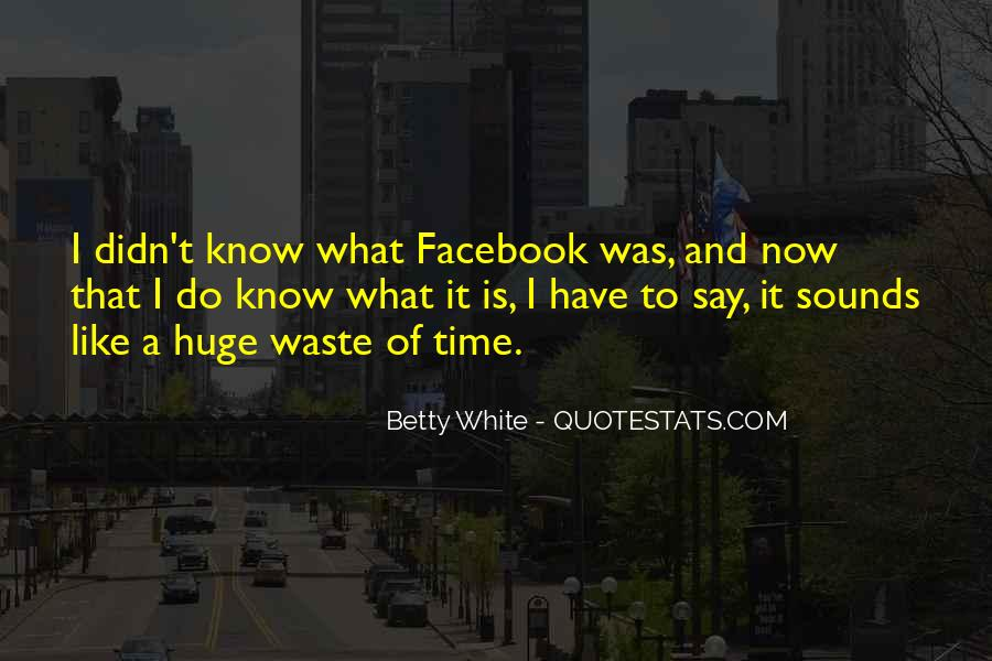 Quotes About Waste Of Time #5297