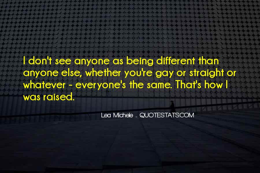 Quotes About Not Everyone Being The Same #325362