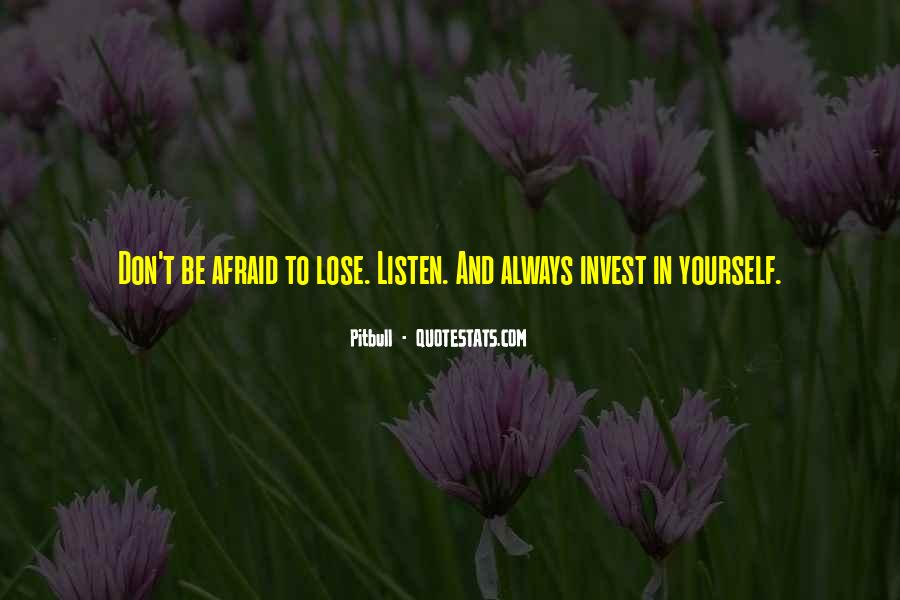 Quotes About Afraid To Lose #1381464