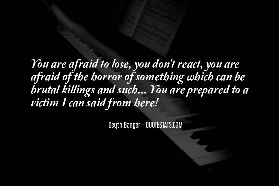 Quotes About Afraid To Lose #1537665