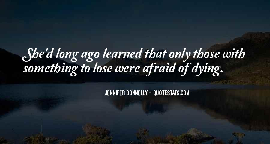 Quotes About Afraid To Lose #1634169
