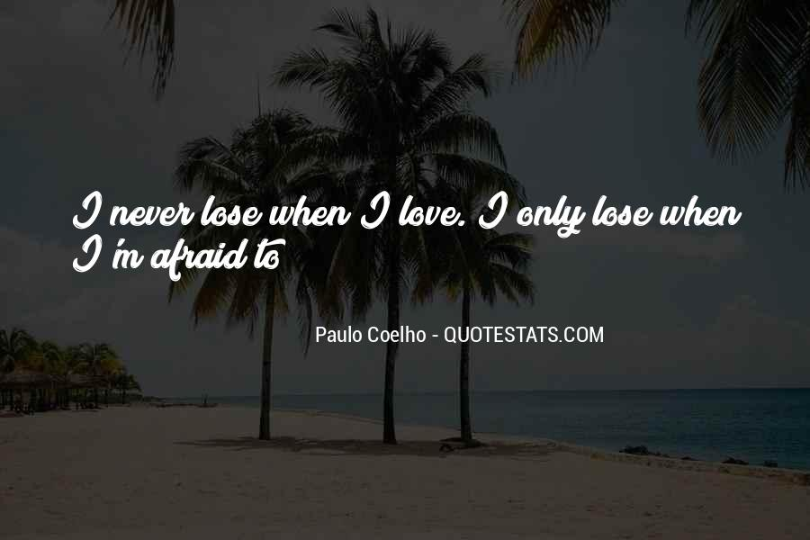 Quotes About Afraid To Lose #1688389
