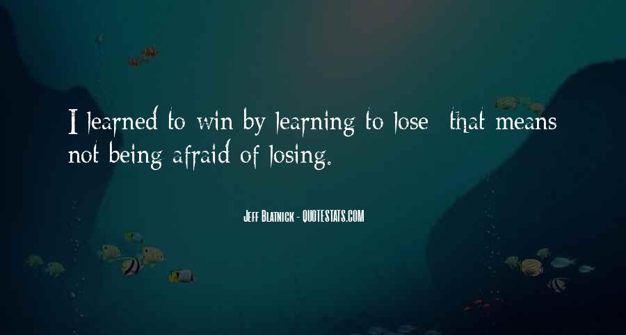 Quotes About Afraid To Lose #1787849