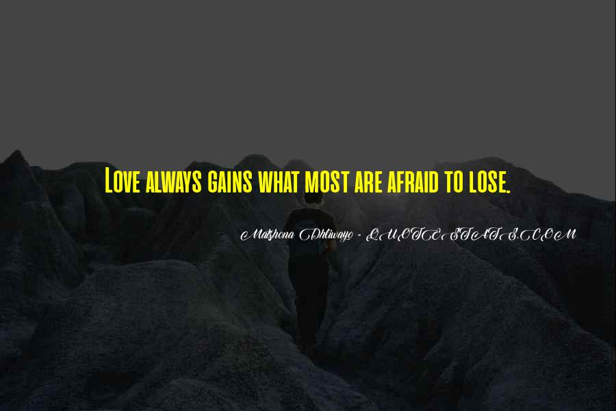 Quotes About Afraid To Lose #1872810
