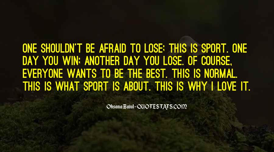 Quotes About Afraid To Lose #250056