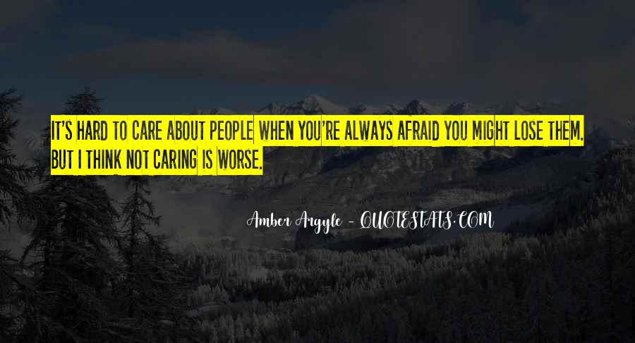 Quotes About Afraid To Lose #36252