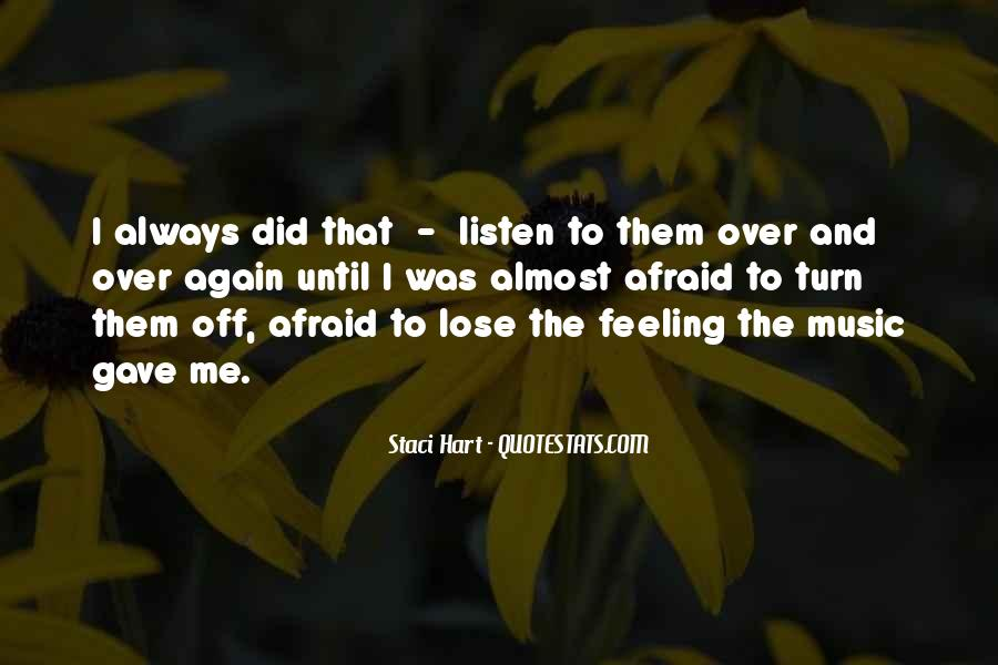 Quotes About Afraid To Lose #507729