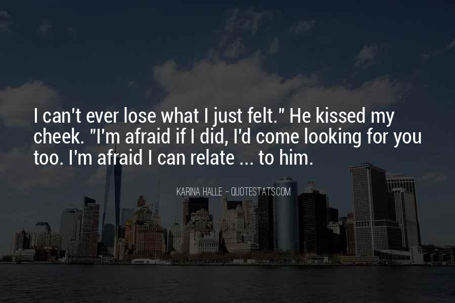 Quotes About Afraid To Lose #566277