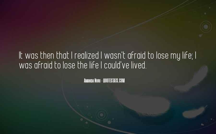 Quotes About Afraid To Lose #668651