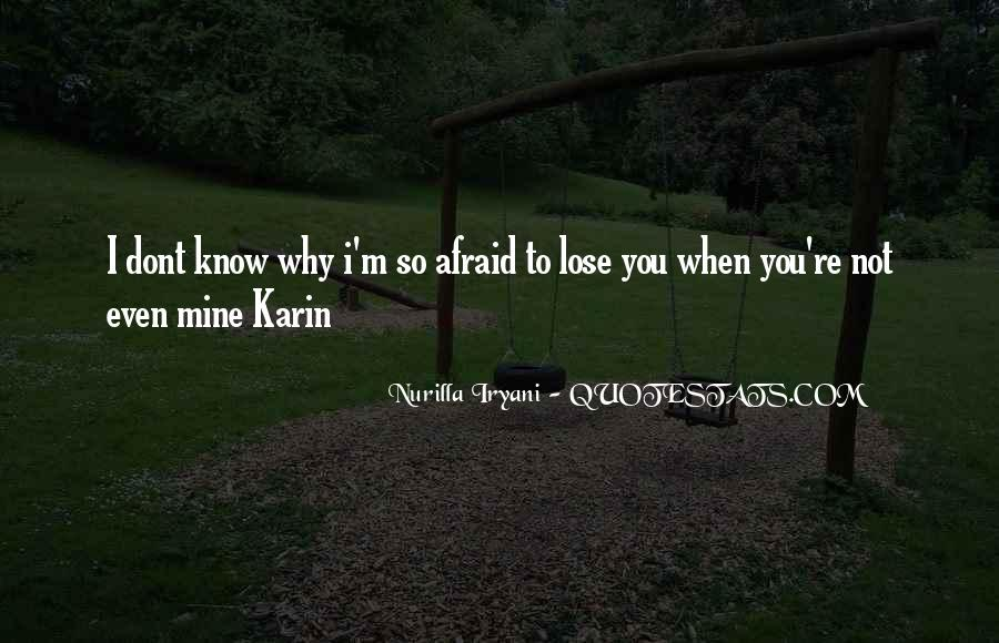 Quotes About Afraid To Lose #721847