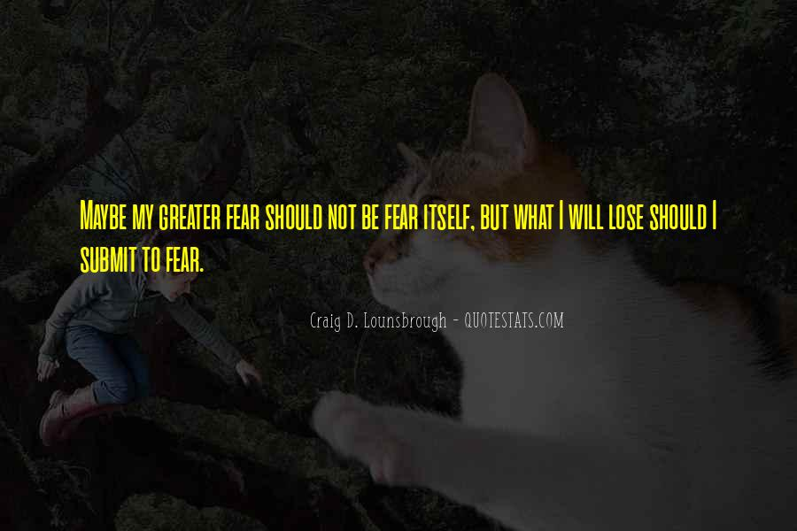 Quotes About Afraid To Lose #871752