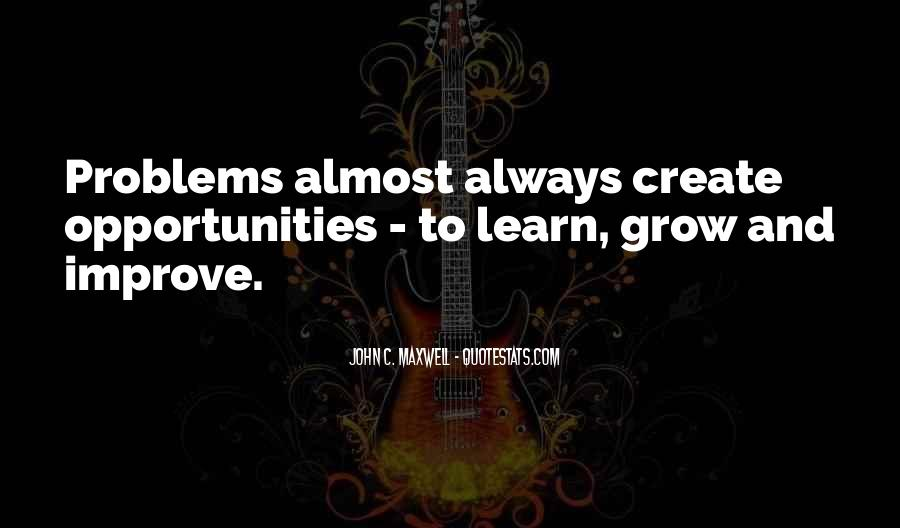 Quotes About Opportunity To Learn #330608