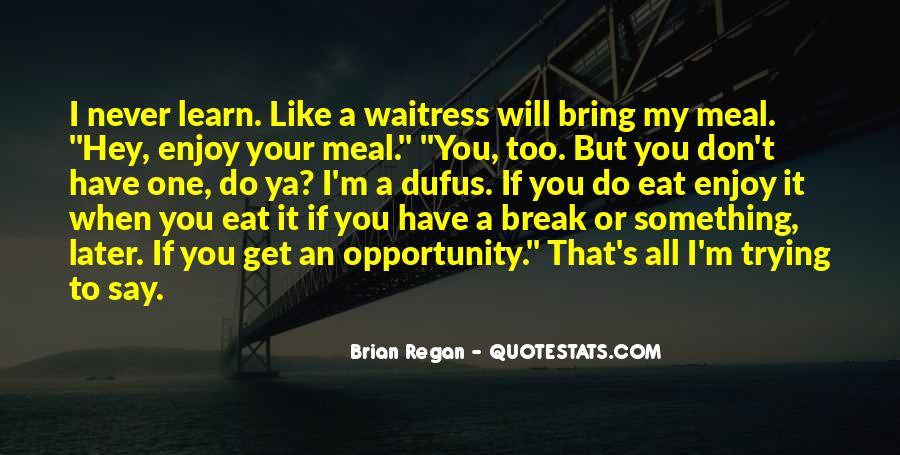 Quotes About Opportunity To Learn #725675
