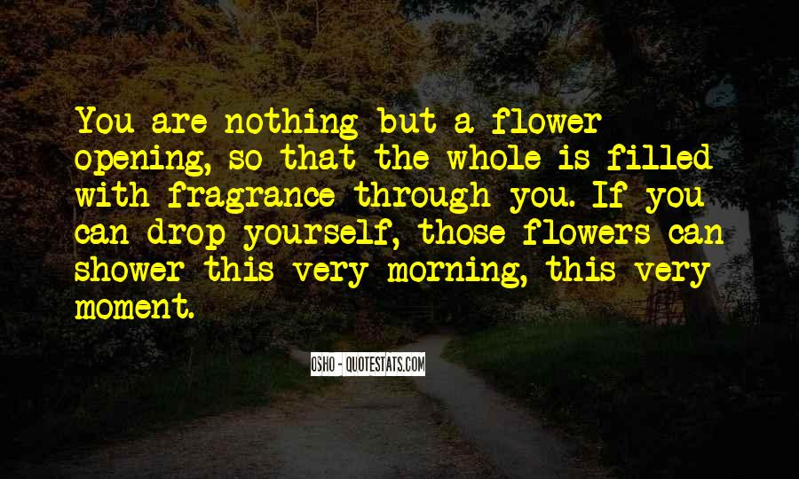 Quotes About Flowers In The Morning #913113