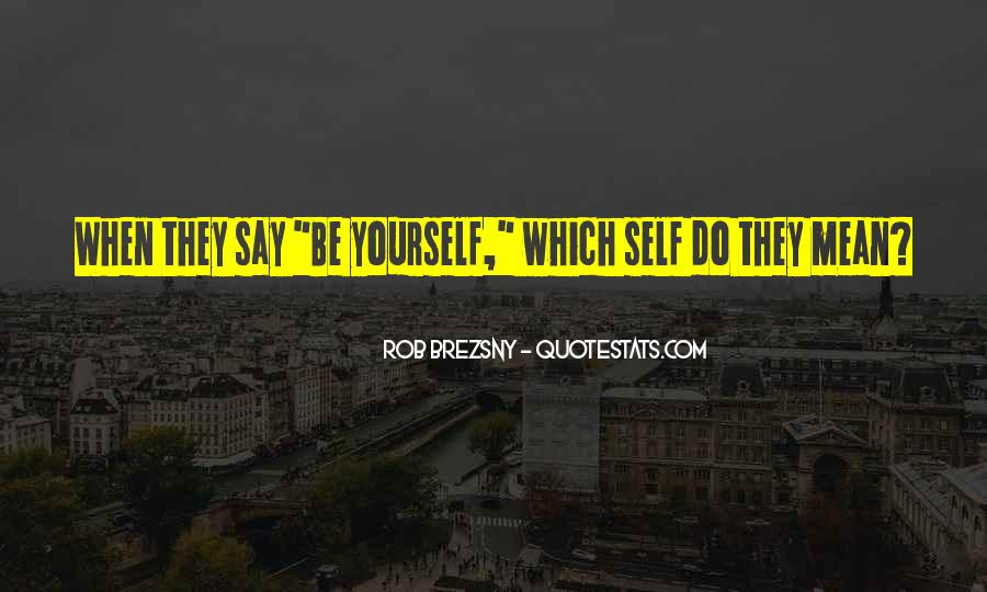 Quotes About Being Yourself #12752
