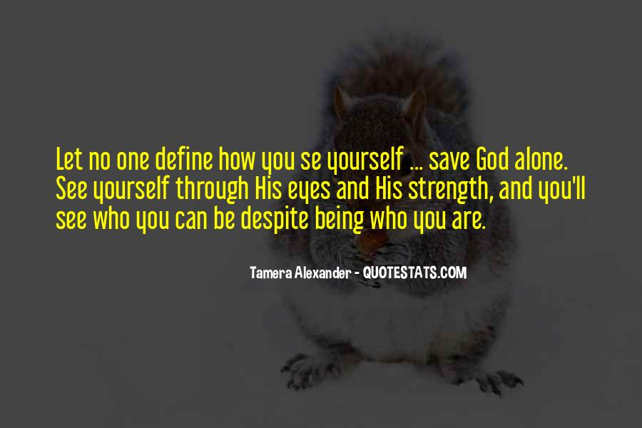 Quotes About Being Yourself #4376