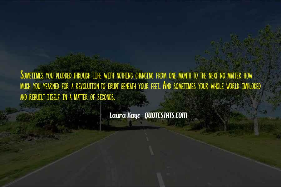 Quotes About Changing The Life #189642