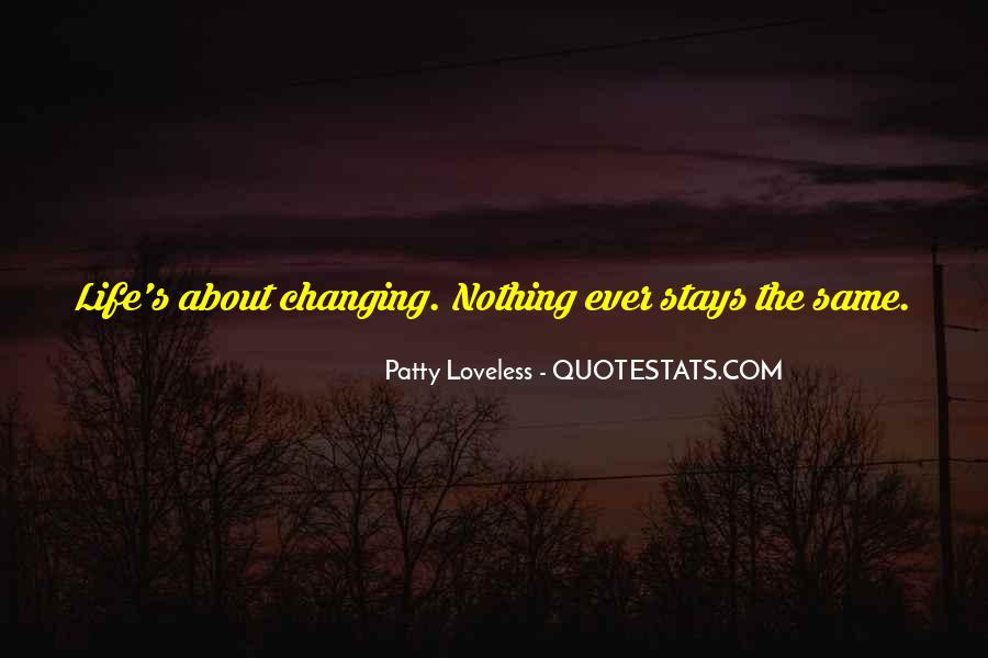 Quotes About Changing The Life #226904