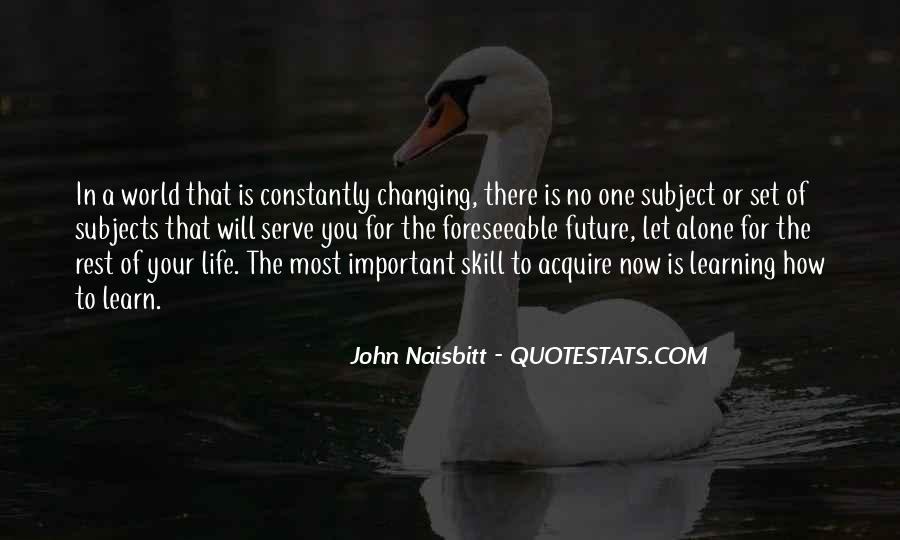 Quotes About Changing The Life #256351