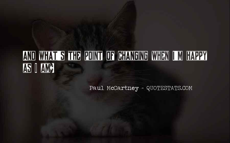 Quotes About Changing The Life #32465
