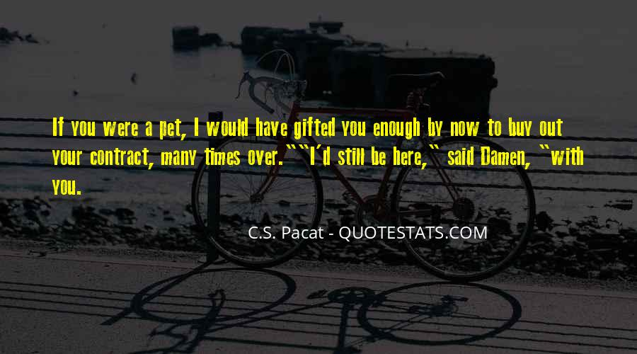 Quotes About Pacat #600943