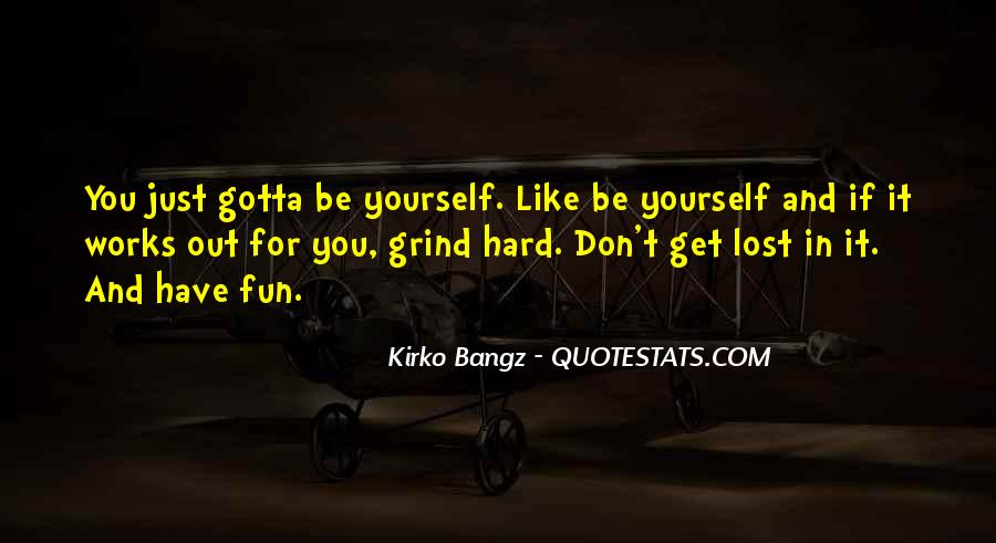 Quotes About Being Lost In Yourself #333485