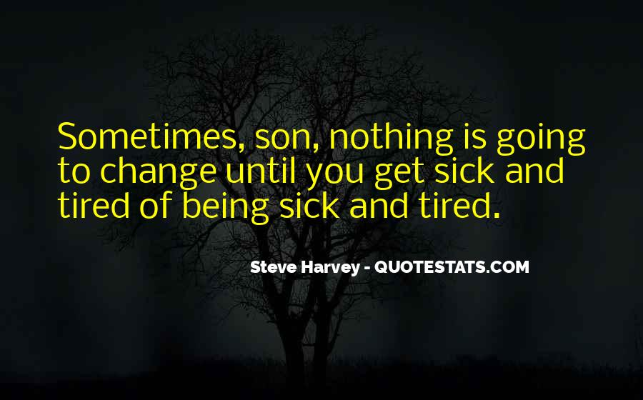 Quotes About Tired Of Being Sick #1142285