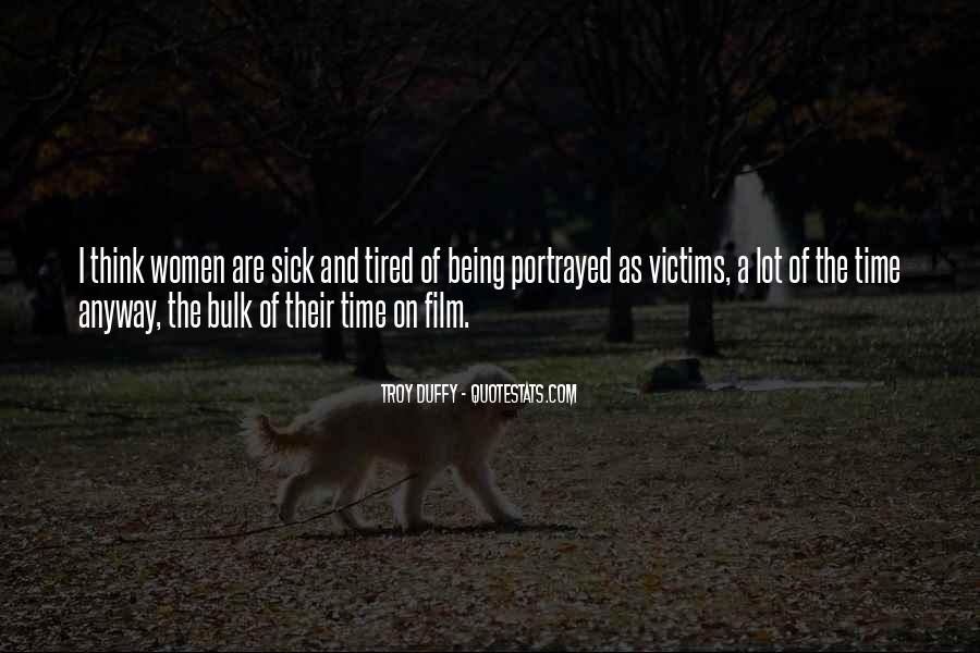 Quotes About Tired Of Being Sick #742678