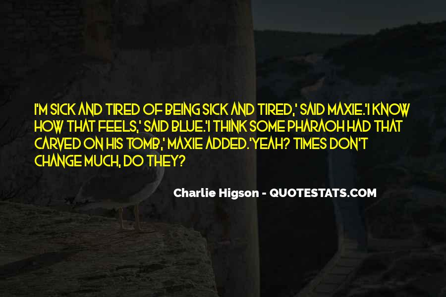Quotes About Tired Of Being Sick #925257