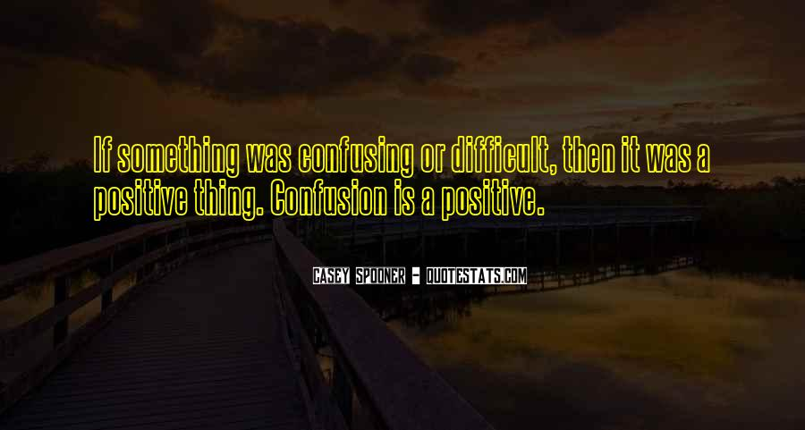 Quotes About Confusing #58182