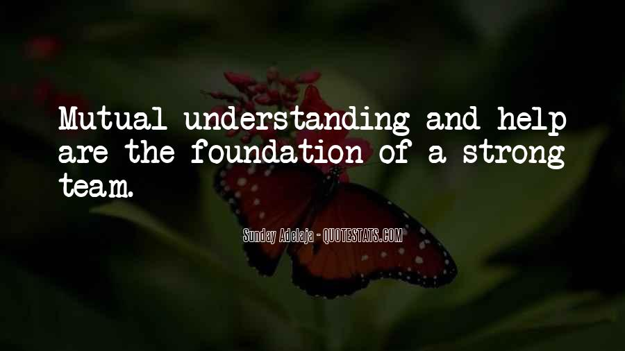 Quotes About Having Mutual Understanding #413970