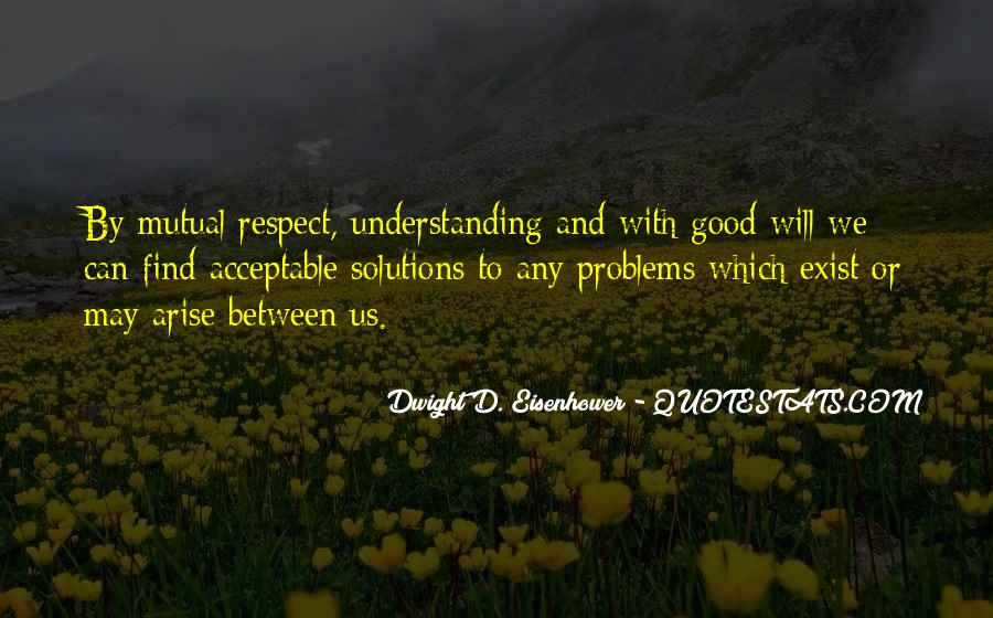 Quotes About Having Mutual Understanding #610481
