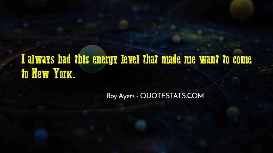 Quotes About Energy #10977